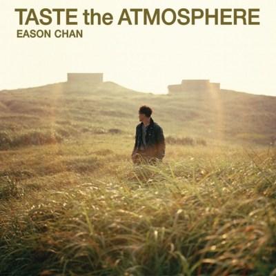陈奕迅 - Taste the Atmosphere