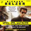Richard Belzer - UFOs, JFK, and Elvis: Conspiracies You Don't Have to Be Crazy to Believe (Unabridged)  artwork