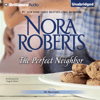 Nora Roberts - The Perfect Neighbor: The MacGregors, Book 11 (Unabridged)  artwork