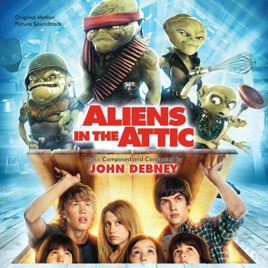 Aliens In The Attic Original Motion Picture Soundtrack John Debney