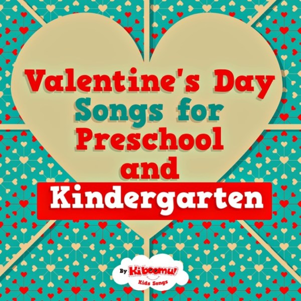 Valentine's Day Songs for Preschool and Kindergarten by ...