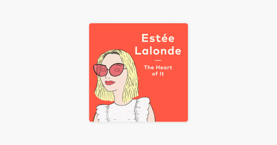 ‎The Heart of It with Estée Lalonde on Apple Podcasts