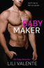 Lili Valente - The Baby Maker  artwork