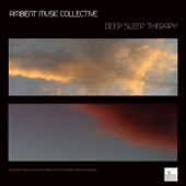 Ambient Music Collective - Deep Sleep Therapy - Natural Deep Sleep, Sounds of Nature, Ambient Sounds and Ambient Music for Restful Sleep. Ambient Music  artwork