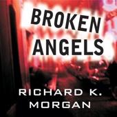 Richard K. Morgan - Broken Angels  (Unabridged)  artwork