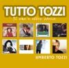 Tutto Tozzi, Umberto Tozzi