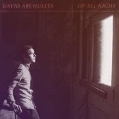 Up All Night - Single, David Archuleta