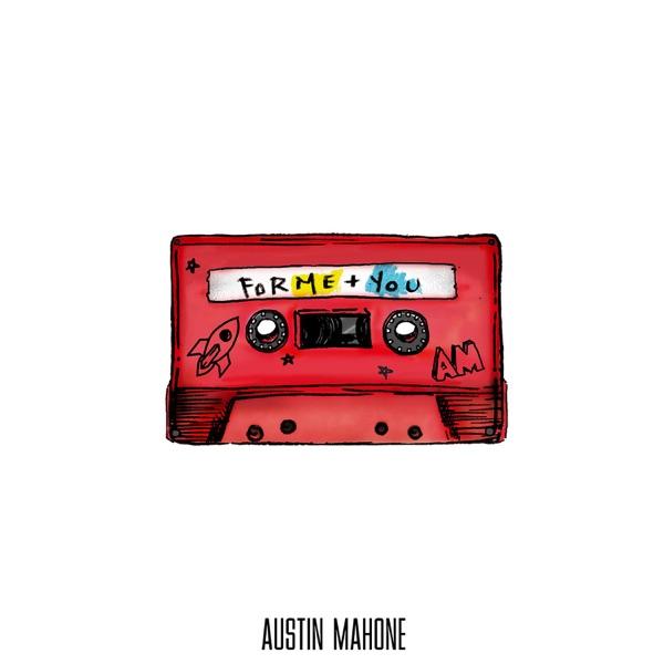 ForMe+You, Austin Mahone