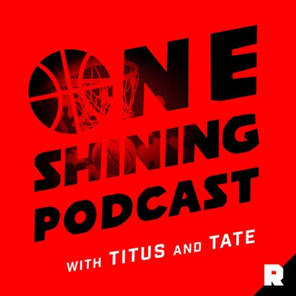 One Shining Podcast with Titus and Tate by The Ringer on ...