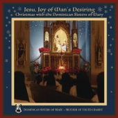 Dominican Sisters of Mary, Mother of the Eucharist - Jesu, Joy of Man's Desiring: Christmas with The Dominican Sisters of Mary  artwork