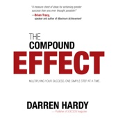 Darren Hardy - The Compound Effect: Jumpstart Your Income, Your Life, Your Success (Unabridged)  artwork