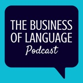 The Business of Language Podcast