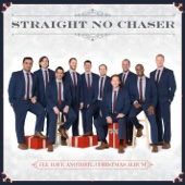 Straight No Chaser - I'll Have Another...Christmas Album  artwork
