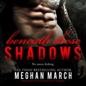 Meghan March - Beneath These Shadows: The Beneath Series, Book 6 (Unabridged)  artwork