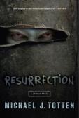 Michael J. Totten - Resurrection: A Zombie Novel  artwork