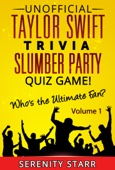 Serenity Starr - Unofficial Taylor Swift Trivia Slumber Party Quiz Game Volume 1  artwork