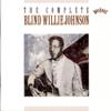 Blind Willie Johnson - The Complete Blind Willie Johnson  artwork