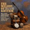 Béla Fleck, Zakir Hussain & Edgar Meyer - The Melody of Rhythm  artwork
