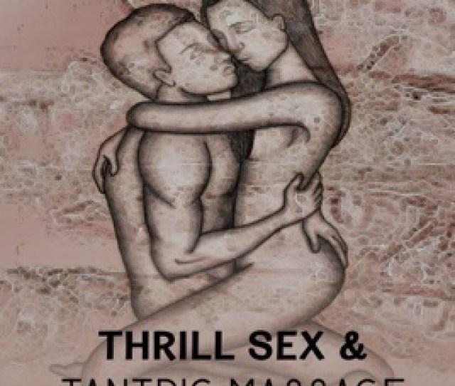 Thrill Sex Tantric Massage Winding Road Of Love Feeling Passion Stunning Sensuality Essence Of Erotic Music Hot Foreplay Sexual Adventure In Bed