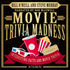 Steve Murray & Bill O'Neill - Movie Trivia Madness: Interesting Facts and Movie Trivia: Best Trivia, Book 1 (Unabridged)  artwork
