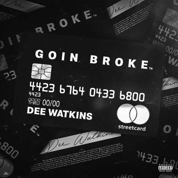 Dee Watkins - Goin Broke