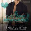 Kendall Ryan - The Two Week Arrangement (Unabridged)  artwork