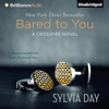 Sylvia Day - Bared to You: A Crossfire Novel, Book 1 (Unabridged)  artwork