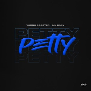 Young Scooter - Petty (feat. Lil Baby)
