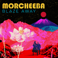 Morcheeba - Blaze Away (Deluxe Version) artwork