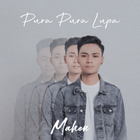 Download lagu Mahen - Pura Pura Lupa