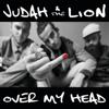 Judah & The Lion - Over my head  artwork