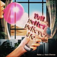You Better Believe Me (feat. Kara Chenoa) - Single - Raisa