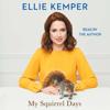 Ellie Kemper - My Squirrel Days (Unabridged)  artwork