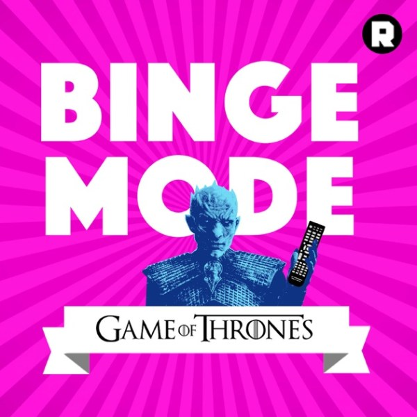 Binge Mode: Game of Thrones by The Ringer on Apple Podcasts