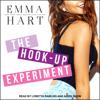 Emma Hart - The Hook-Up Experiment: Experiment Series, Book 1 (Unabridged)  artwork