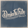 Drake White - Pieces - EP  artwork
