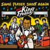 Same Player Shoot Again - Our King Freddie  artwork