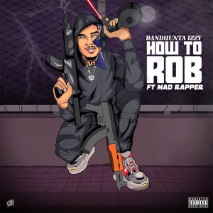 Bandhunta Izzy - How to Rob