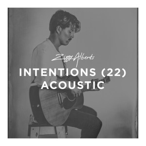 Ziggy Alberts - Intentions (22) (Acoustic)