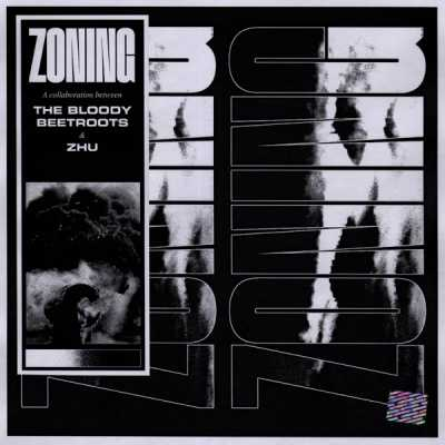 The Bloody Beetroots & ZHU - Zoning - Single