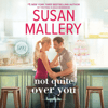 Susan Mallery - Not Quite Over You: Happily Inc. Series, Book 4 (Unabridged)  artwork
