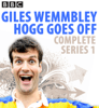 Graeme Garden, Jeremy Salsby & Marcus Brigstocke - Giles Wemmbley Hogg Goes Off: Complete Series 1  artwork
