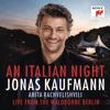 Jonas Kaufmann, Rundfunk-Sinfonieorchester Berlin & Jochen Rieder - An Italian Night - Live from the Waldbühne Berlin  artwork
