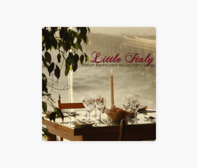 Little Italy Italian Restaurant Music Party Songs Traditional Italian Dinner Party Italian Music Favorites Best Italian Folk Music For Italian Dinner