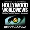 Brian Godawa - Hollywood Worldviews: Watching Films with Wisdom & Discernment (Unabridged)  artwork