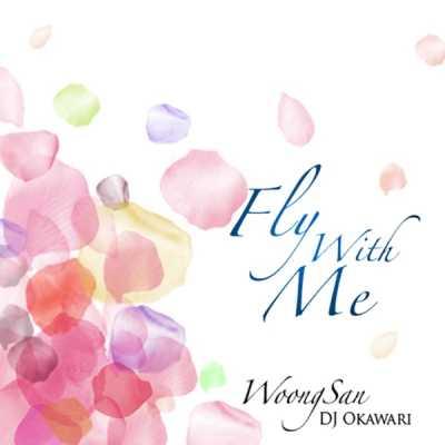 Woong San & DJ OKAWARI - Fly with Me - Single