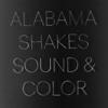 Alabama Shakes - Sound & Color  artwork