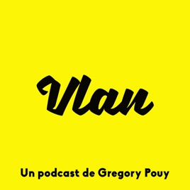 Vlan! sur Apple Podcasts
