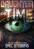 Erec Stebbins - Daughter of Time Trilogy: Reader, Writer, Maker  artwork