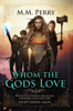 M.M. Perry - Whom the Gods Love  artwork